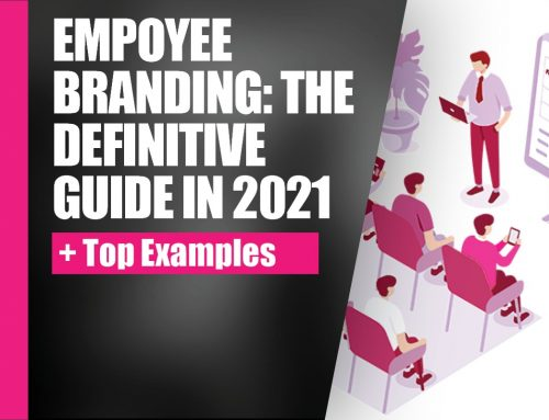 Employee Branding: The Definitive Guide in 2021 (+ Top Examples)